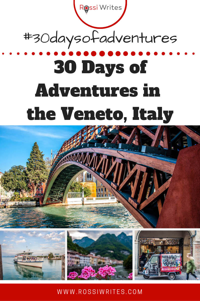 Pin Me - 30 Days of Adventures in the Veneto, Italy - #30daysofadventures - rossiwrites.com