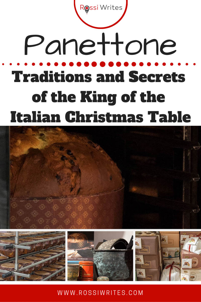 Pin Me - Panettone - Traditions and Secrets of the King of the Italian Christmas Table - rossiwrites.com