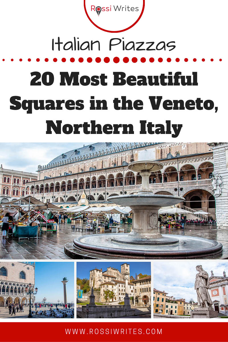 Pin Me - Italian Piazzas - 20 Most Beautiful Squares in the Veneto, Northern Italy - rossiwrites.com