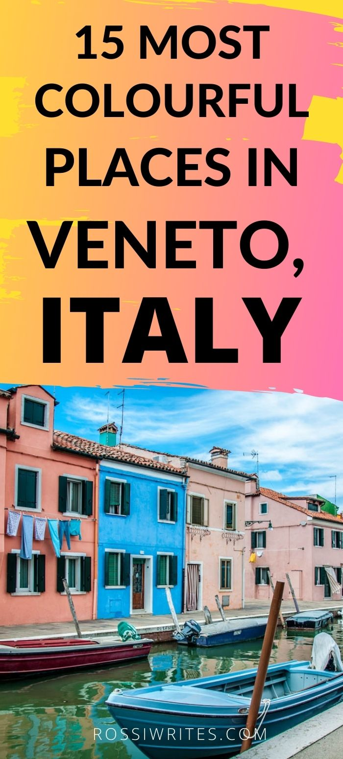 Pin Me - 15 Most Colourful Places in Veneto, Italy - rossiwrites.com.jpg