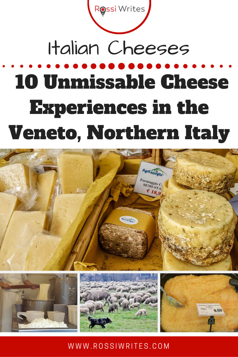 Pin Me - Italian Cheeses - 10 Unmissable Cheese Experiences in the Veneto, Northern Italy - rossiwrites.com