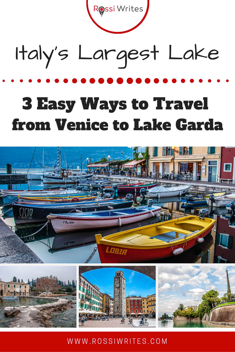 Pin Me - 3 Easy Ways to Travel from Venice to Lake Garda, Italy - rossiwrites.com