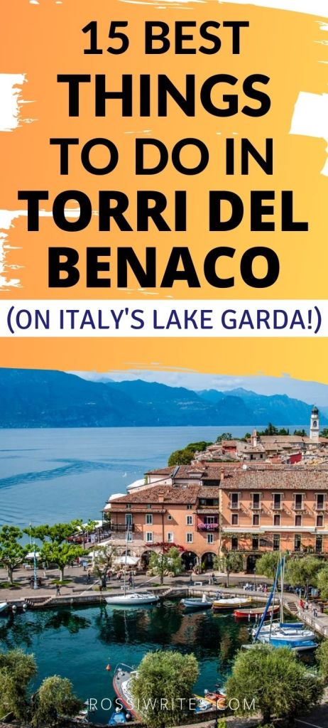 Pin Me - 15 Best Things to Do in Torri del Benaco, Italy - rossiwrites.com