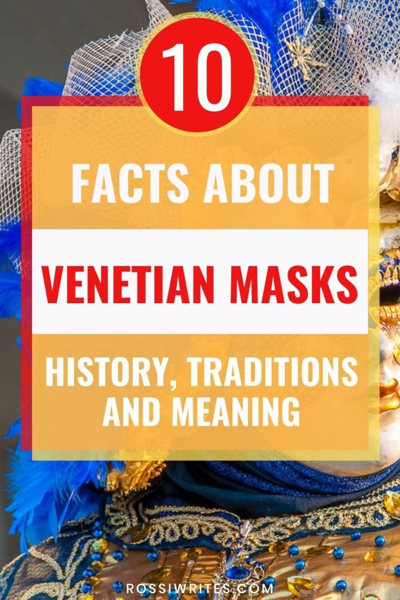 10 Facts about Venetian Masks - History, Traditions and Meaning - rossiwrites.com