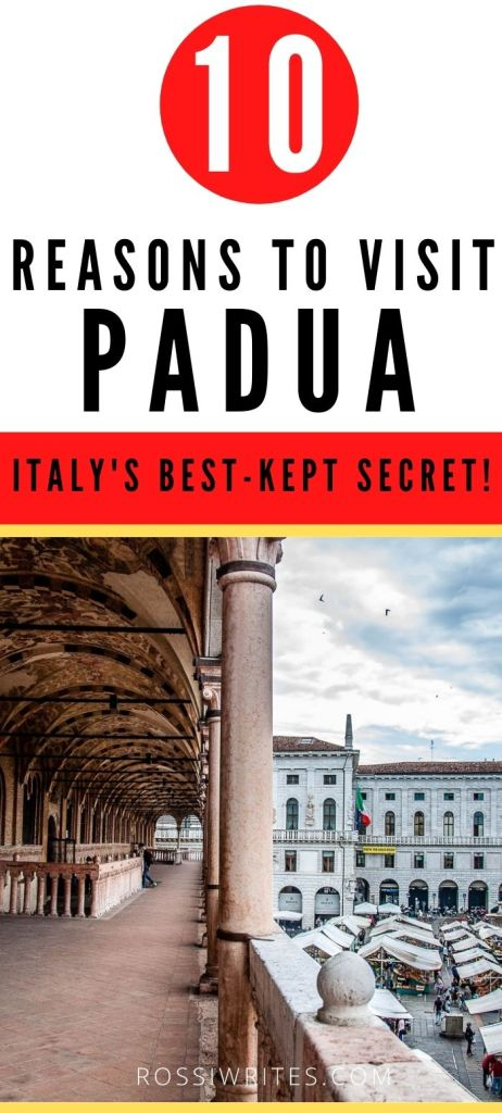 Pin Me - 10 Reasons to Visit Padua, Italy - rossiwrites.com