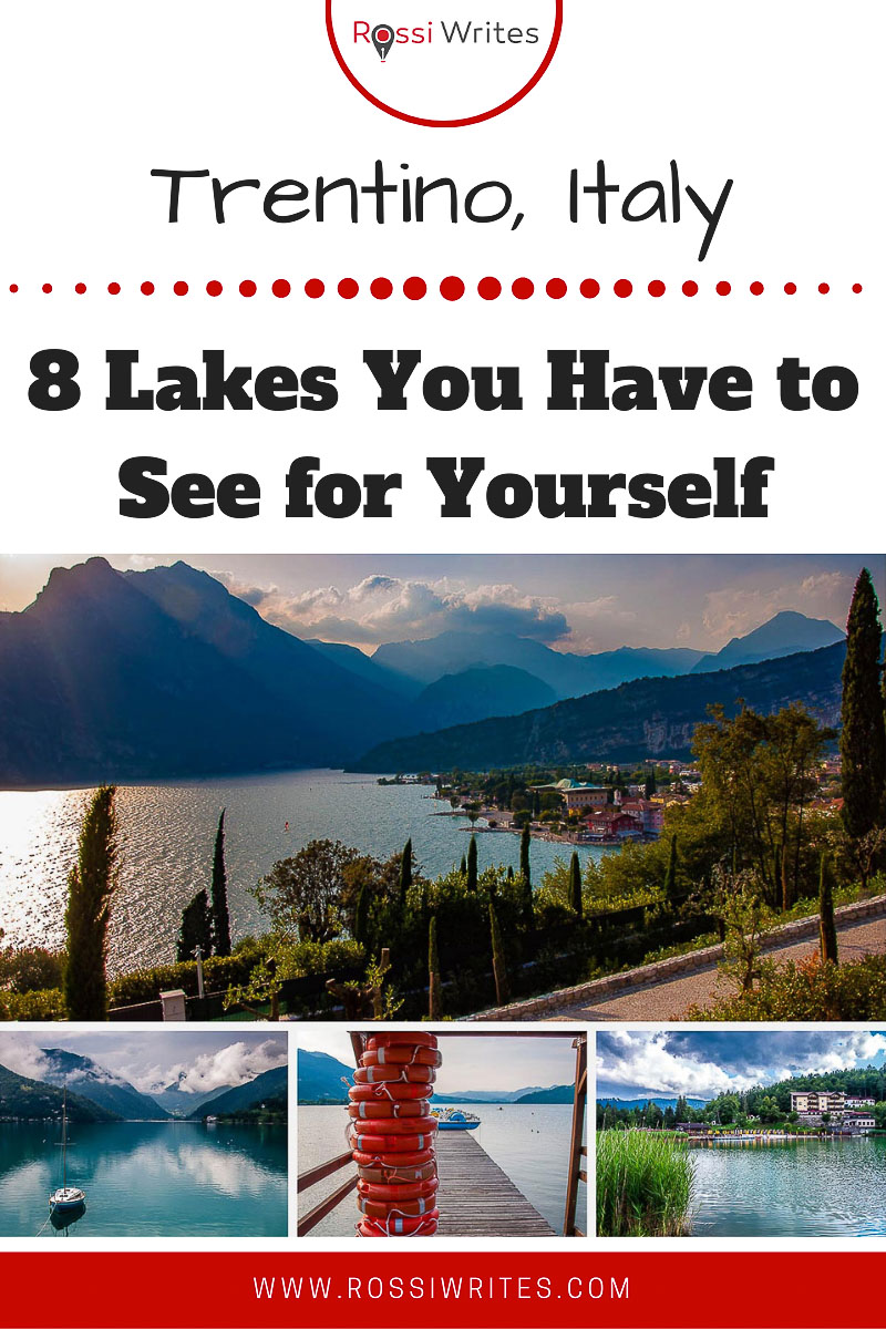 Pin Me - 8 Lakes in Trentino, Italy You Have to See for Yourself - rossiwrites.com
