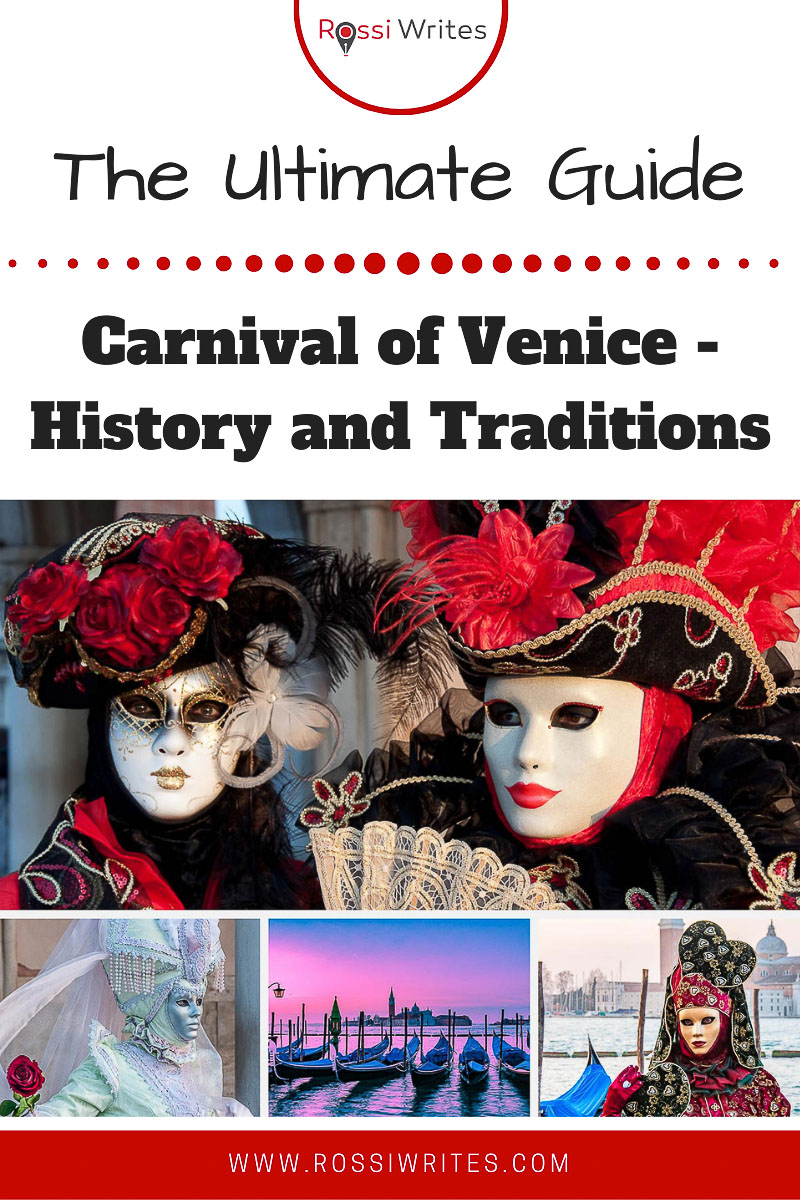 Pin Me - Carnival of Venice - History and Traditions of the World's Most Illustrious Party - rossiwrites.com