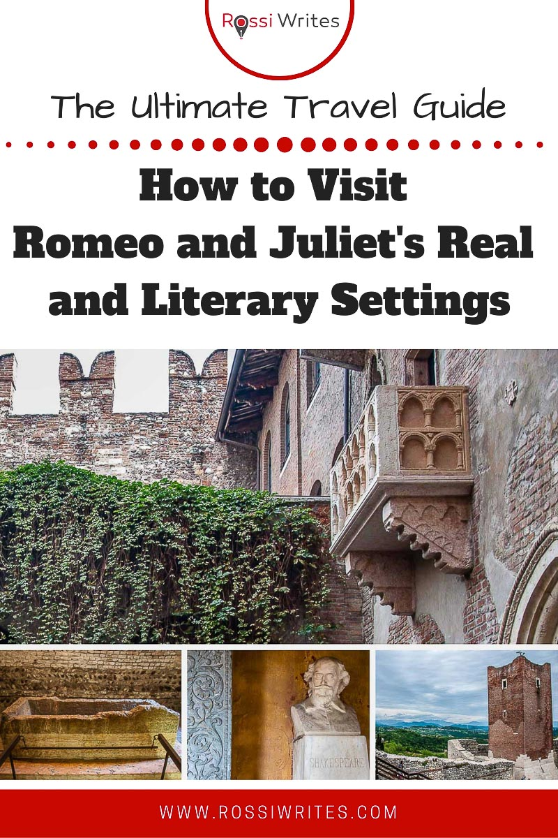 Pin Me - The Ultimate Romeo and Juliet Itinerary - The Real and Literary Settings Behind the World's Most Famous Love Story - rossiwrites.com