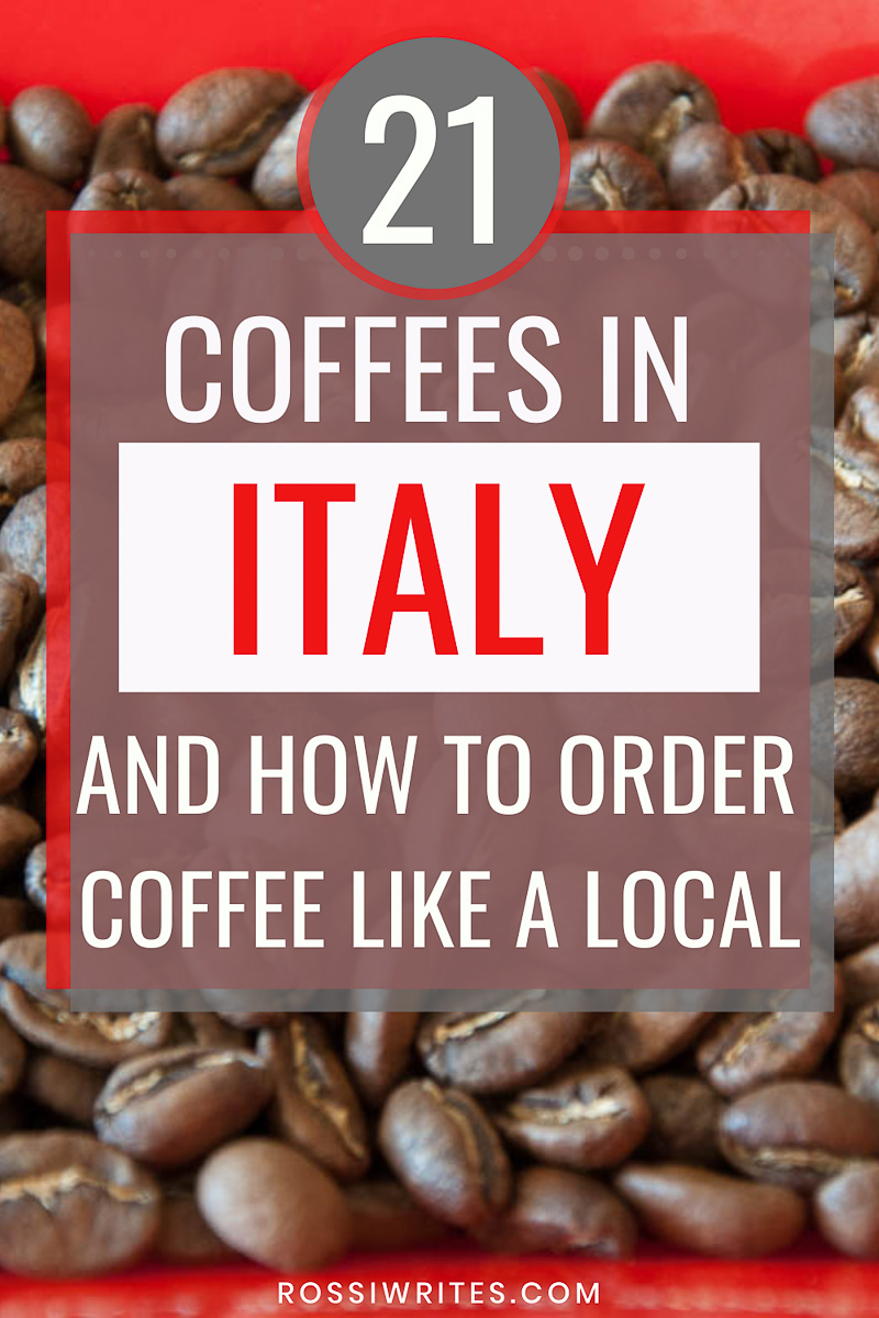 21 Types of Italian Coffees and How to Order Coffee in Italy - rossiwrites.com