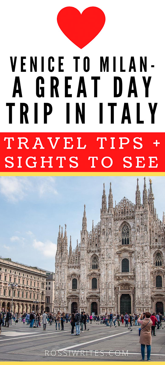 Pin Me - Venice to Milan - A Cool Day Trip in Italy (With Travel Tips and Sights to See) - rossiwrites.com