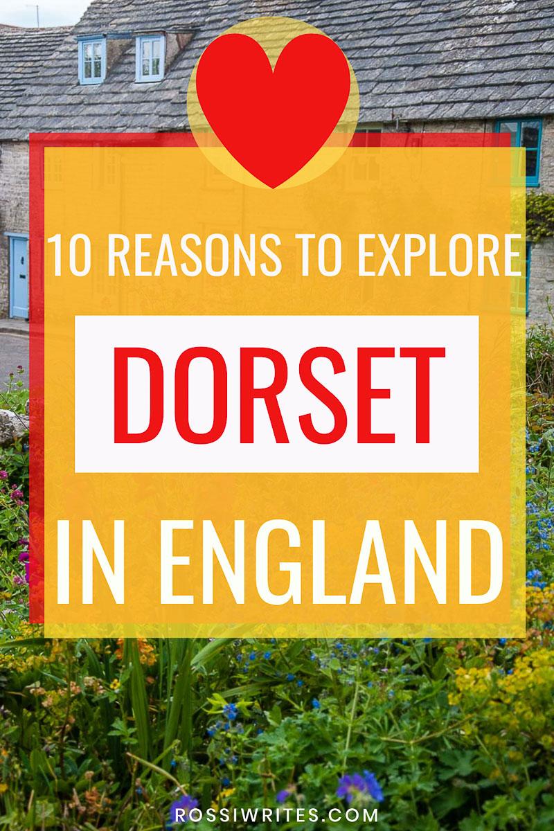 10 Reasons to Explore Dorset in England - rossiwrites.com