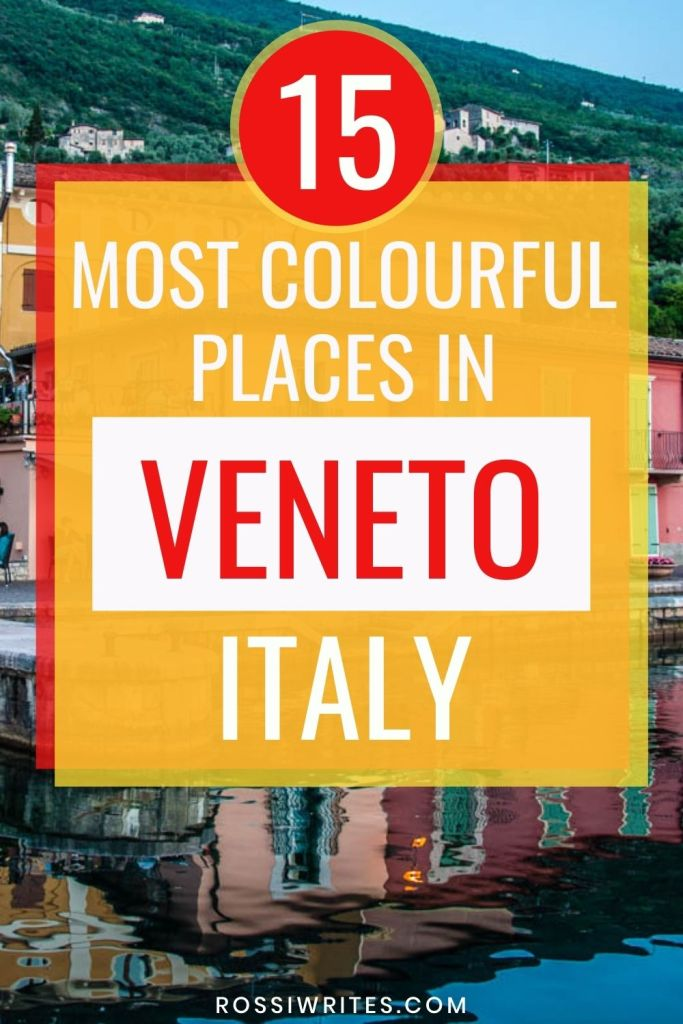 15 Most Colourful Places in Veneto, Italy - rossiwrites.com