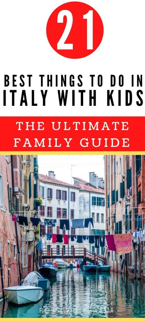 Pin Me - 21 Best Things to Do in Italy with Kids - The Ultimate Family Travel Guide - rossiwrites.com