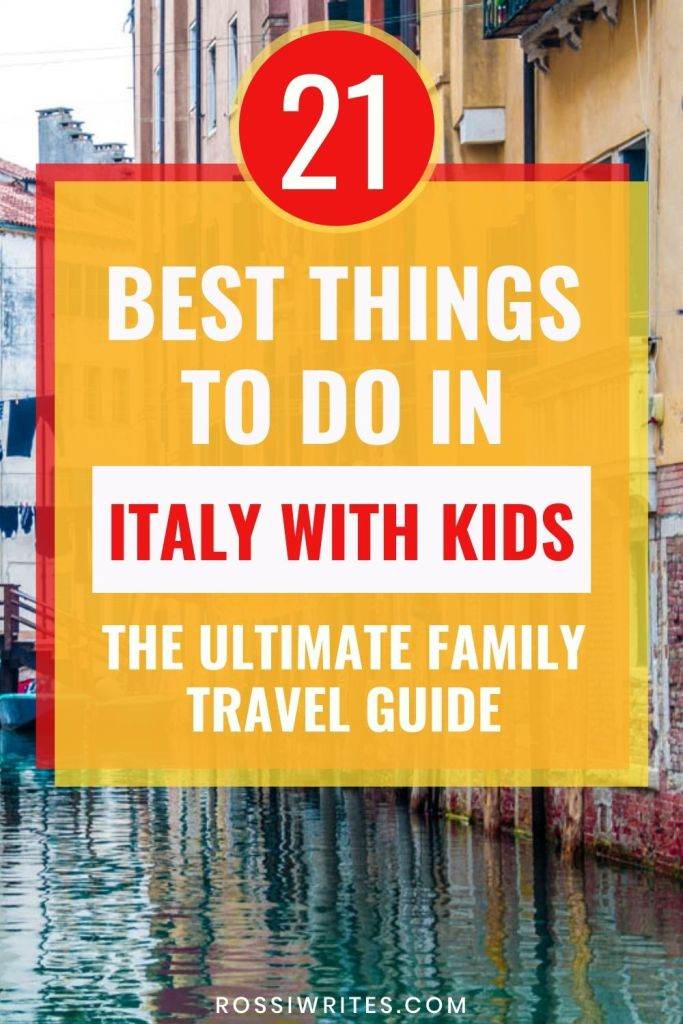 21 Best Things to Do in Italy with Kids - The Ultimate Family Travel Guide - rossiwrites.com