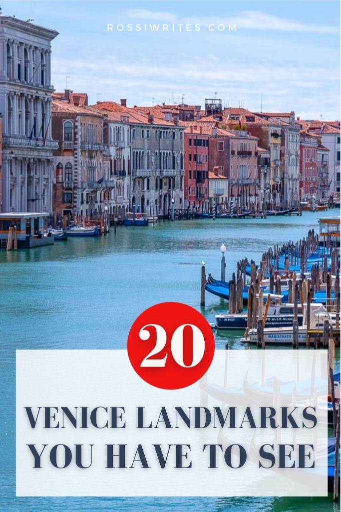 20 Venice Landmarks You Simply Have to See (With Map, Photos, and Curious Facts) - rossiwrites.com