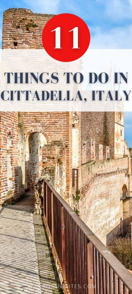Pin Me - 11 Things to Do in Cittadella, Italy - The Town with Walls to Walk On - rossiwrites.com
