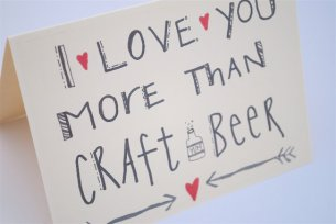 """I Love You More Than Craft Beer"" Card"