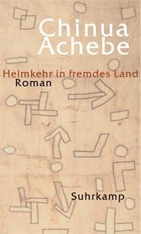 achebe. heimkehr in ein fremdes land