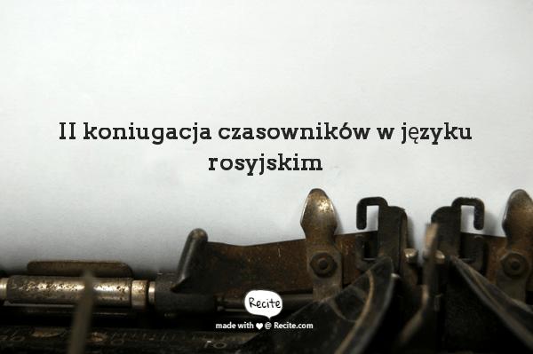 II koniugacja czasowników w języku rosyjskim