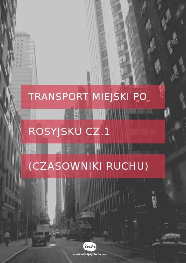 Transport miejski po rosyjsku cz1 (czasowniki ruchu)