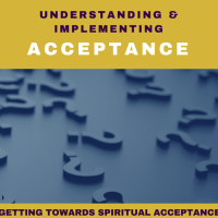 Spiritual Acceptance – What is is.