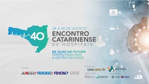 Encontro Catarinense de Hospitais debaterá estratégias para a gestão no setor @ CentroSul
