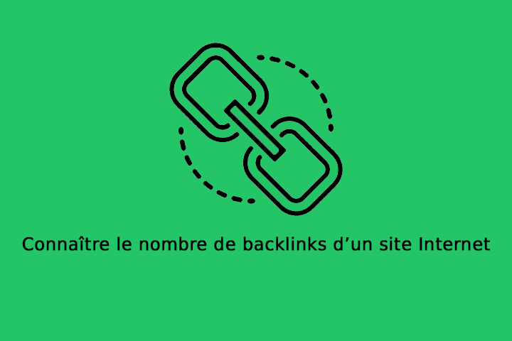 Connaître le nombre de backlinks d'un site Internet