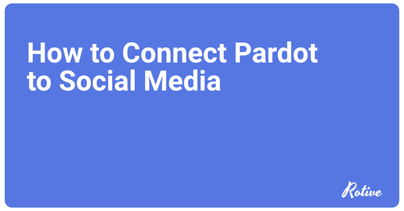 How to Connect Pardot to Social Media