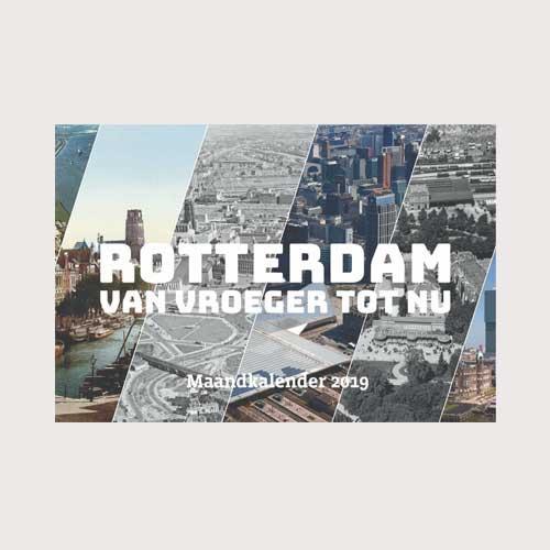 De Rotterdam - van vroeger tot nu - Maandkalender 2019