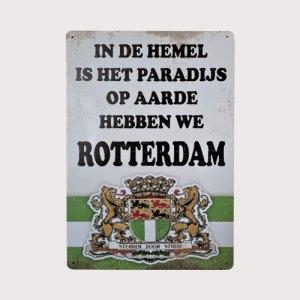 In de hemel is het paradijs op aarde hebben we Rotterdam- metalen wandbord
