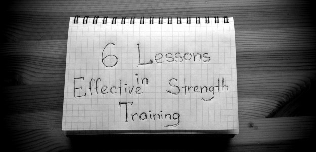 6 Lessons in Effective Strength Training