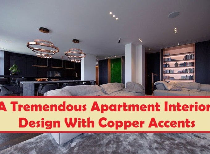 A tremendous apartment interior design with copper accents