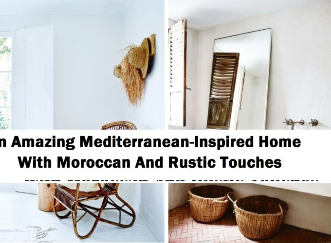 An amazing mediterranean-inspired home with moroccan and rustic touches