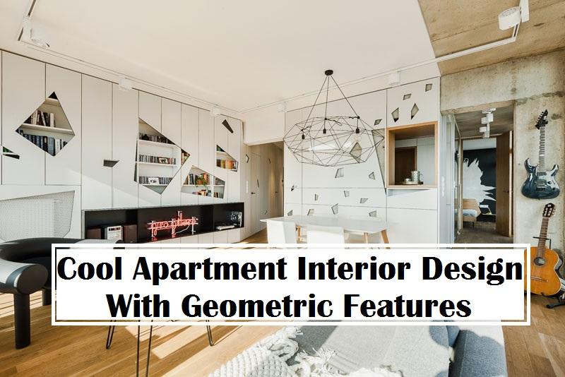 Cool Apartment Interior Design With Geometric Features