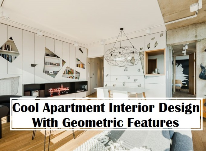 Cool apartment interior design with geometric features