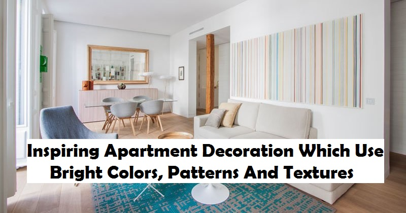Inspiring apartment decoration which use bright colors, patterns and a textures