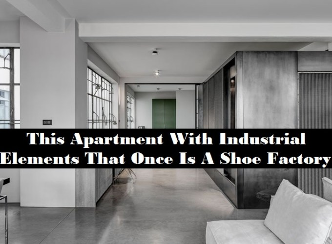This apartment with industrial elements that once is a shoe factory