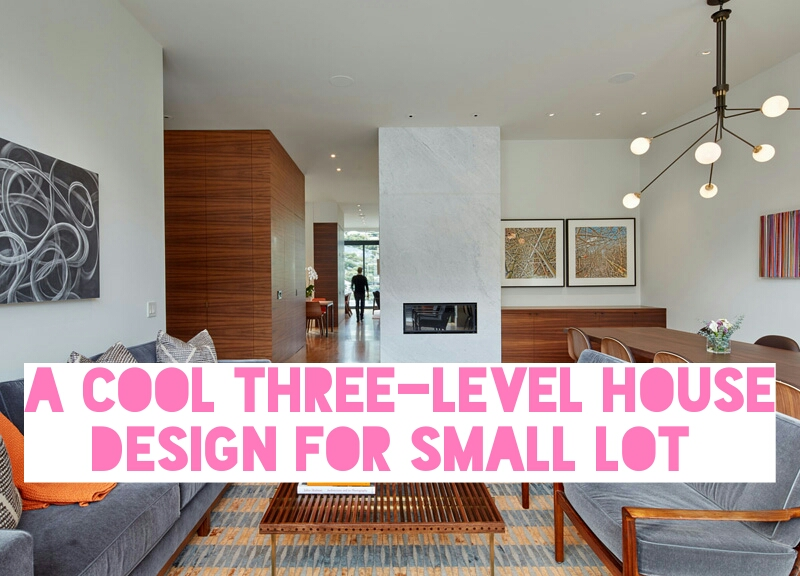 A Cool Three-Level House Design For Small Lot