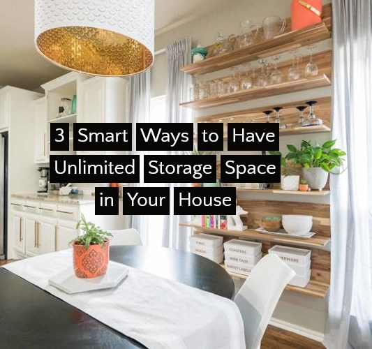 3 Smart Ways to Have Unlimited Storage Space in Your House