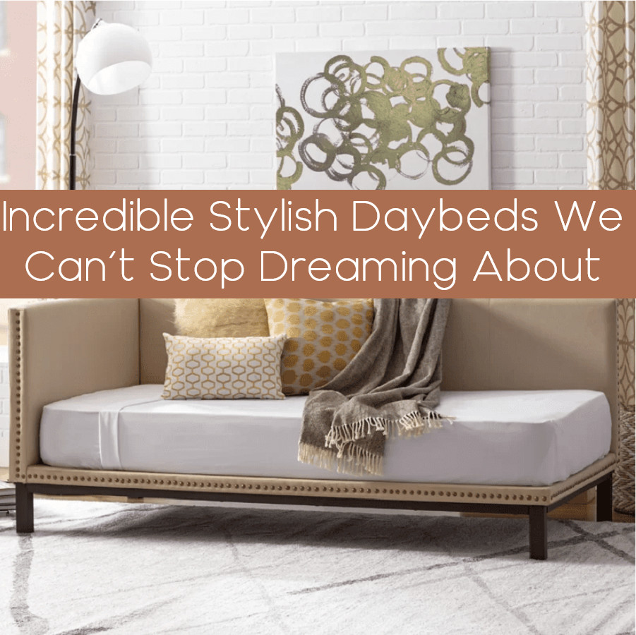 Incredible Stylish Daybeds We Can't Stop Dreaming About