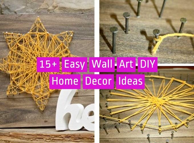 15+ Easy Wall Art DIY Home Decor Ideas