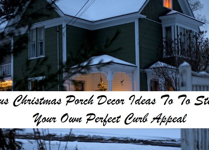 Fabulous christmas porch decor ideas to to steal for your own perfect curb appeal