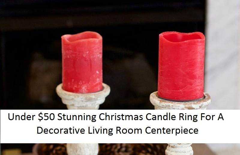 Under $50 stunning christmas candle ring for a decorative living room centerpiece