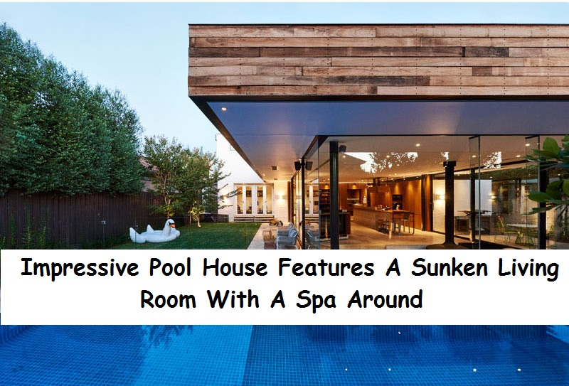 Impressive pool house features a sunken living room with a spa around