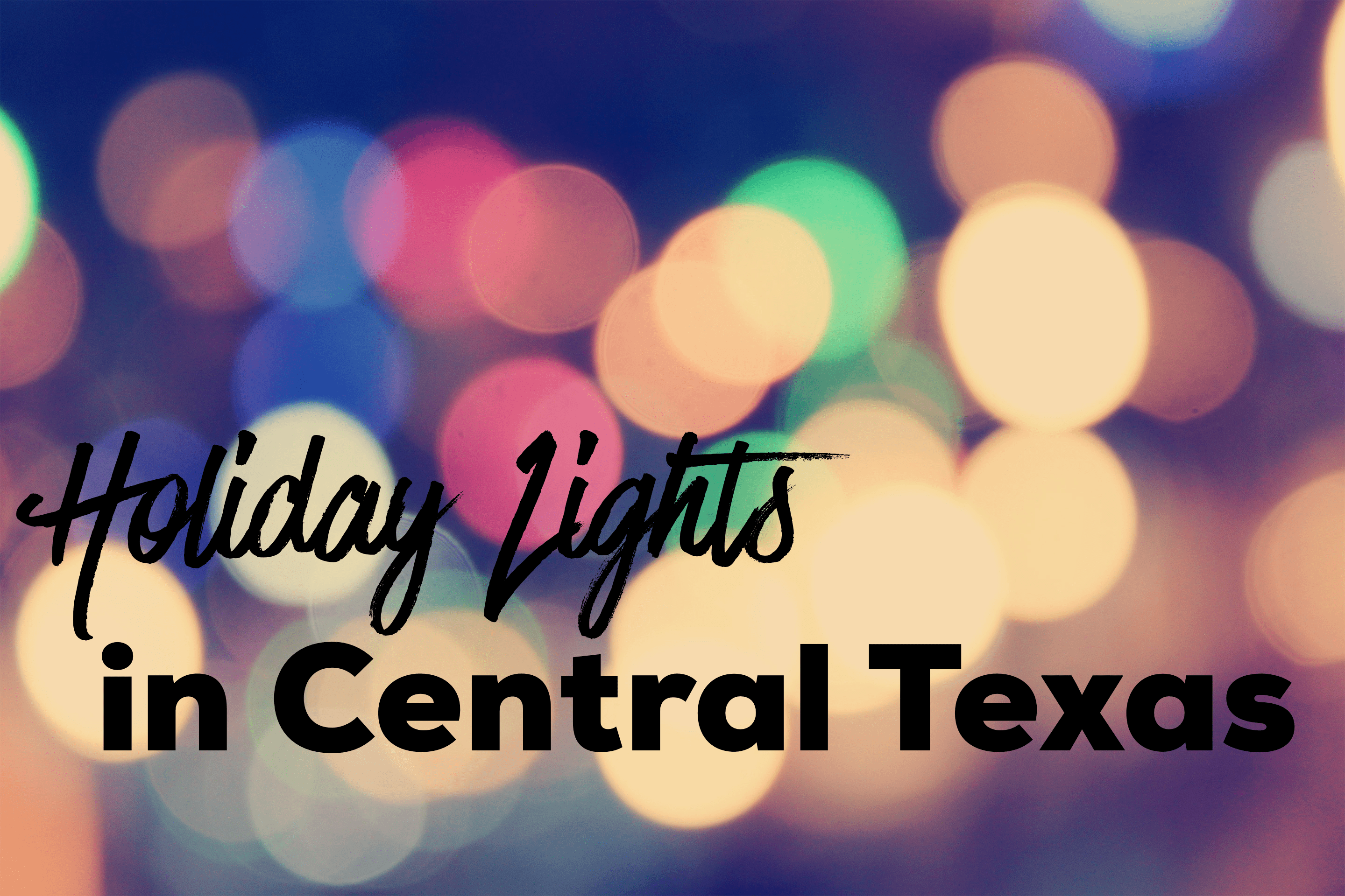 holiday lights in central texas round