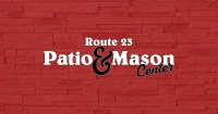 About Route 23 Patio & Mason Center | Route 23 Patio ...