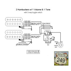 2 Humbucker 1 Volume Tone Wiring Diagram Chicken Skeleton Two Humbuckers With One And - Route 249