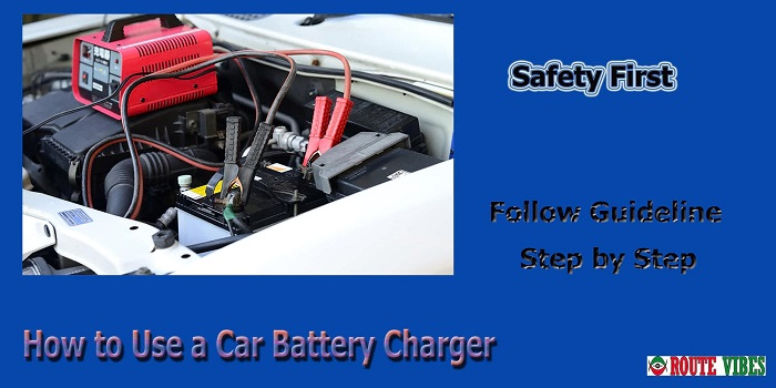 How to Use a Car Battery Charger