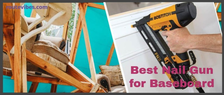 Best Nail Gun for Baseboard