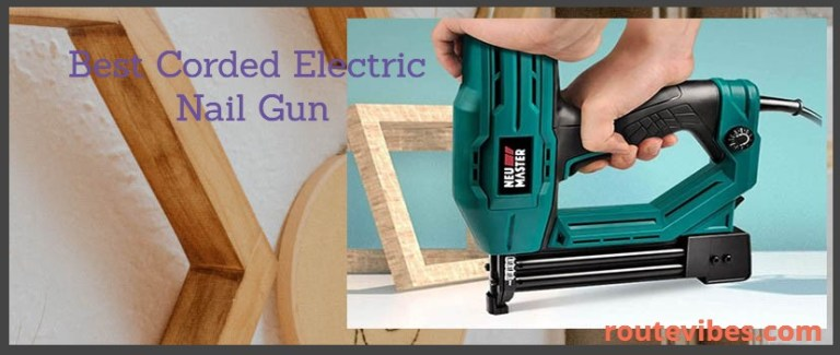 Best Corded Electric Nail Gun